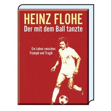 """""""Heinz Flohe - Der mit dem Ball tanzte"""""""