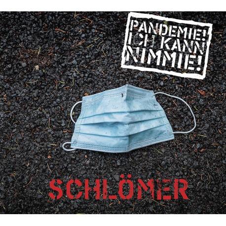 Schlömer - Pandemie! Ich kann nimmie!
